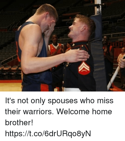 Memes, Home, and Warriors: It's not only spouses who miss their warriors. Welcome home brother! https://t.co/6drURqo8yN
