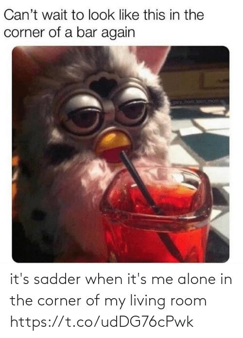 Living: it's sadder when it's me alone in the corner of my living room https://t.co/udDG76cPwk