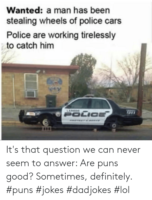 puns: It's that question we can never seem to answer: Are puns good? Sometimes, definitely. #puns #jokes #dadjokes #lol