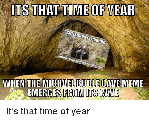 Funny Man Cave Meme : Its that time ofyear christmas iscoming michael buble