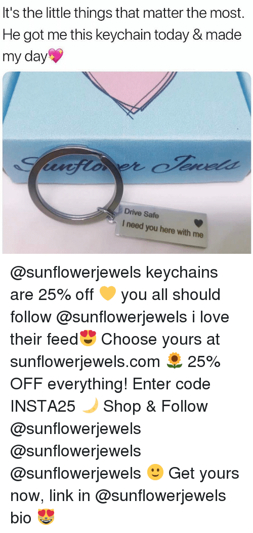 here with me: It's the little things that matter the most.  He got me this keychain today & made  my day  Drive Safe  I need you here with me @sunflowerjewels keychains are 25% off 💛 you all should follow @sunflowerjewels i love their feed😍 Choose yours at sunflowerjewels.com 🌻 25% OFF everything! Enter code INSTA25 🌙 Shop & Follow @sunflowerjewels @sunflowerjewels @sunflowerjewels 🙂 Get yours now, link in @sunflowerjewels bio 😻