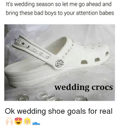 bringed: It's wedding season so let me go ahead and  bring these bad boys to your attention babes  wedding crocs Ok wedding shoe goals for real🙌🏻😍👰🏼👟