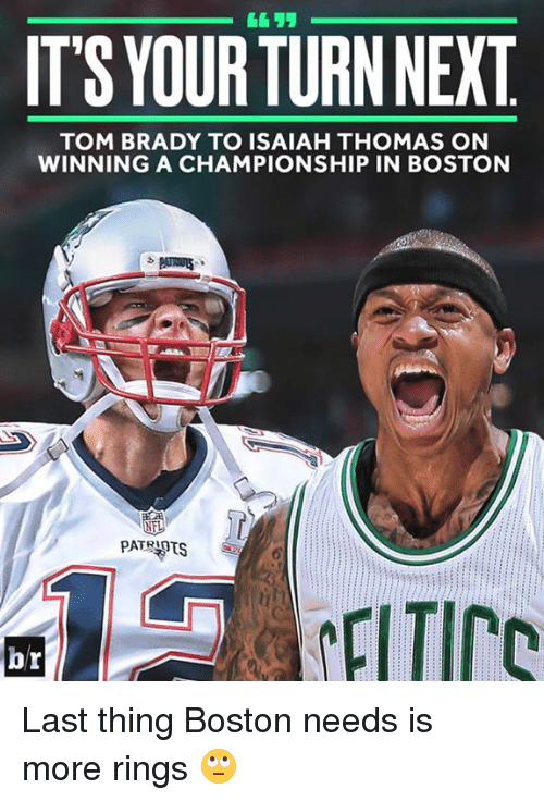 boston patriots: IT'S YOUR TURN NEXT  TOM BRADY TO ISAIAH THOMAS ON  WINNING A CHAMPIONSHIP IN BOSTON  PATRIOTS  br Last thing Boston needs is more rings 🙄
