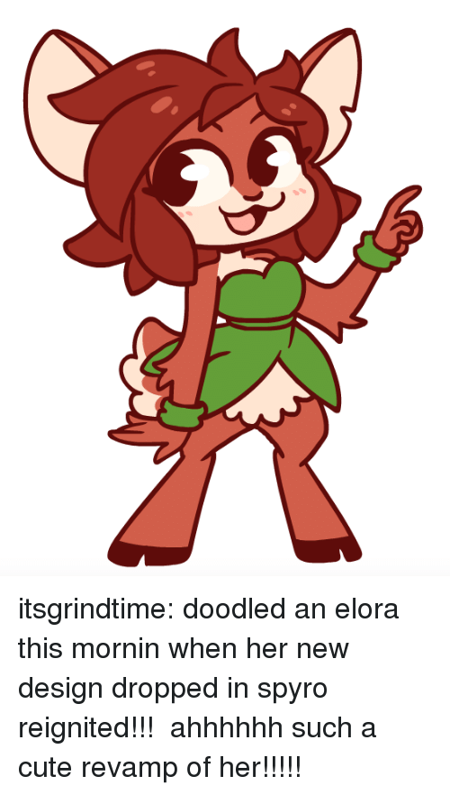 spyro: itsgrindtime:  doodled an elora this mornin when her new design dropped in spyro reignited!!! ahhhhhh such a cute revamp of her!!!!!