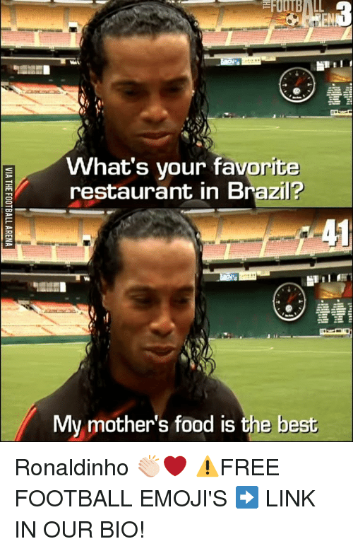 Memes, Brazil, and Ronaldinho: IUBI  a What's your favorite  restaurant in Brazil?  My mother's food is the best Ronaldinho 👏🏻❤️ ⚠️FREE FOOTBALL EMOJI'S ➡️ LINK IN OUR BIO!