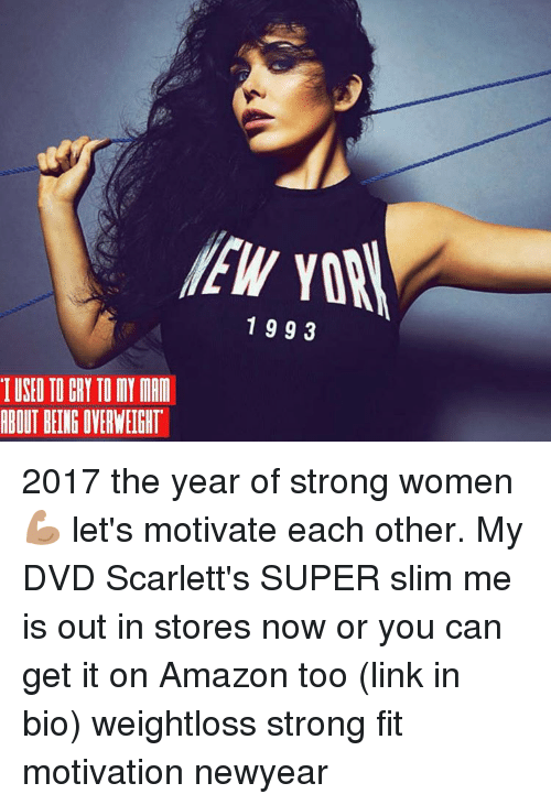 strong women: IUSED TO CRY TO MY MAM  ABOUT BEING OVERWEIGHT  1993 2017 the year of strong women 💪🏽 let's motivate each other. My DVD Scarlett's SUPER slim me is out in stores now or you can get it on Amazon too (link in bio) weightloss strong fit motivation newyear