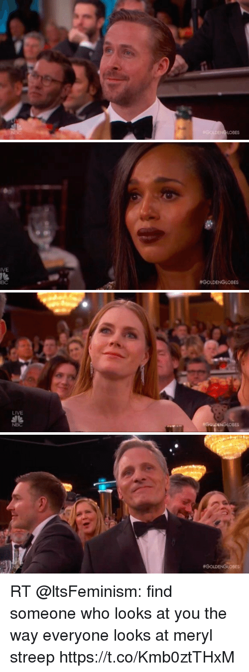 Live, Meryl Streep, and Nbc: IVE  BC  #GOLDENGLOBES   LIVE  NBC   RT @ltsFeminism: find someone who looks at you the way everyone looks at meryl streep  https://t.co/Kmb0ztTHxM