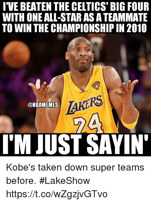 All Star, Taken, and Celtics: IVE BEATEN THE CELTICS BIG FOUR  WITH ONE ALL-STAR AS ATEAMMATE  TO WIN THE CHAMPIONSHIP IN 2010  CON BAMEMES  TAK  ITM JUST SAYIN Kobe's taken down super teams before. #LakeShow https://t.co/wZgzjvGTvo
