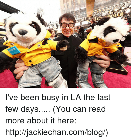 Dank, Blog, and 🤖: I've been busy in LA the last few days..... (You can read more about it here: http://jackiechan.com/blog/)