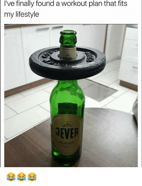 Gym, Lifestyle, and Workout: I've finally found a workout plan that fits  my lifestyle  EVER  PILSENER 😂😂😂