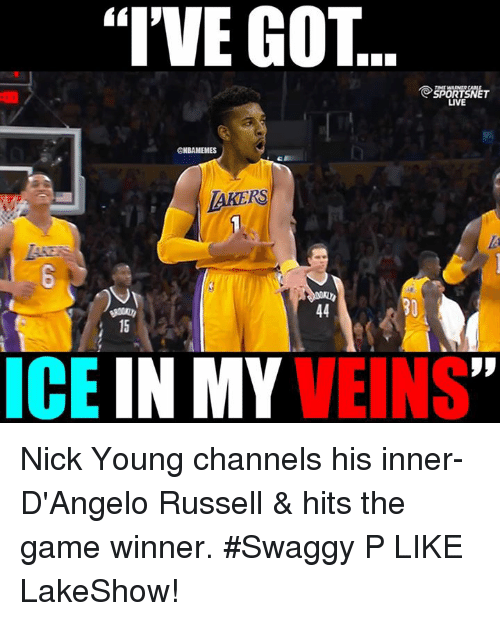"Nba, Nick Young, and The Game: ""I'VE GOT  SPOR  LIVE  @NBAMEMES  LAKERS  ICE  IN MY  VEINS Nick Young channels his inner-D'Angelo Russell & hits the game winner. #Swaggy P LIKE LakeShow!"