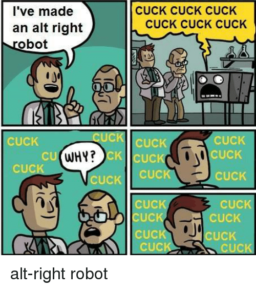 [Image: ive-made-an-alt-right-obot-uc-cuck-why-cu-2661083.png]