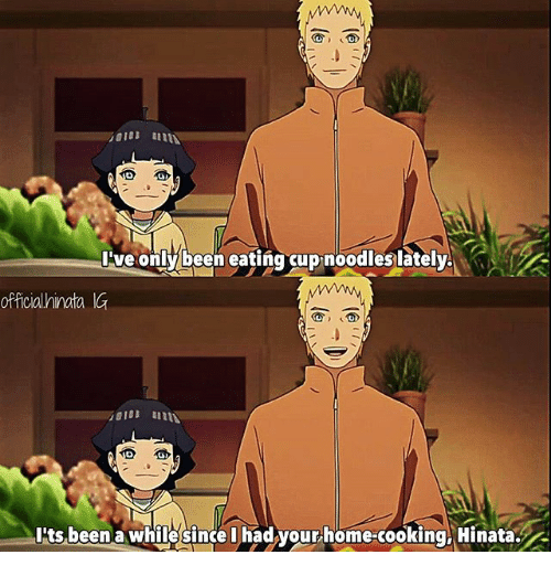 Memes, Home, and Been: Ive only been eating cup noodles lately  officialhinata IG  Its been a whilesingelhadyour home cooking Hinata.