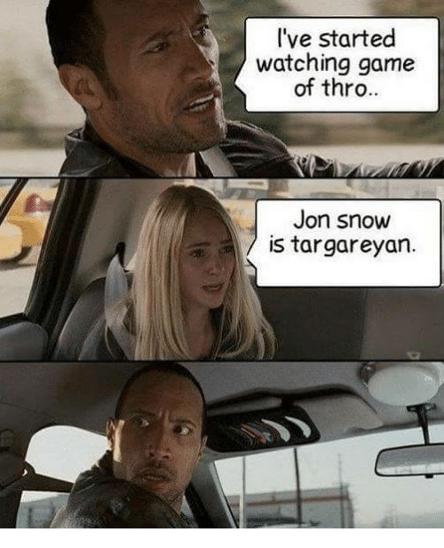 Memes, Jon Snow, and 🤖: I've started  watching game  of thro  Jon Snow  is targareyan.
