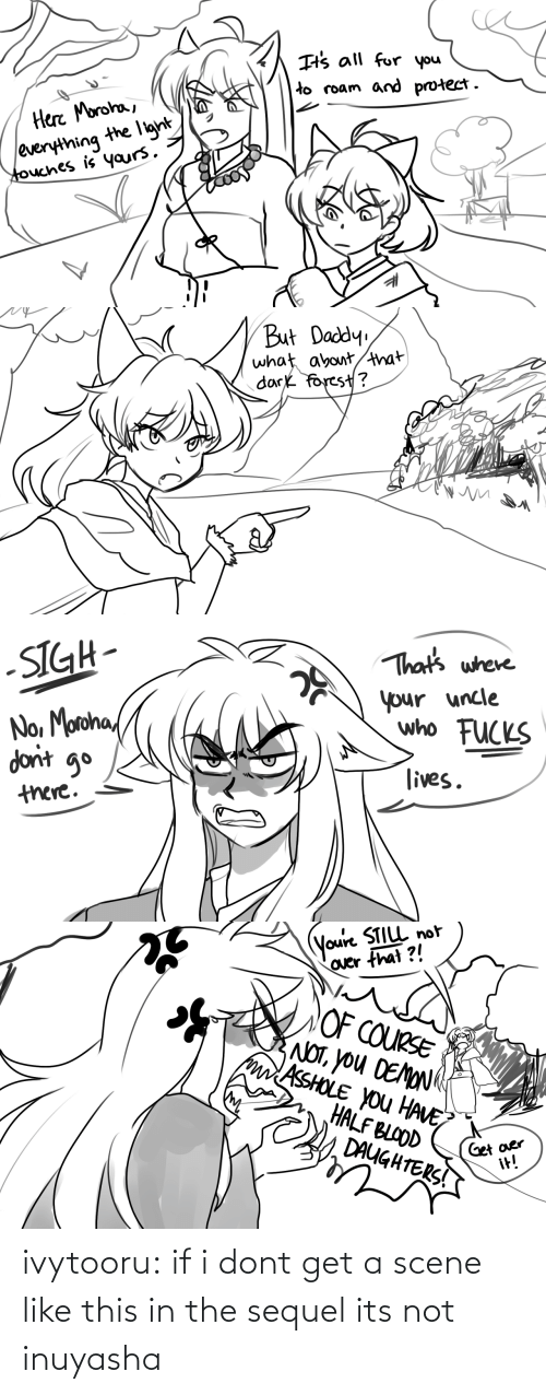 InuYasha: ivytooru:  if i dont get a scene like this in the sequel its not inuyasha