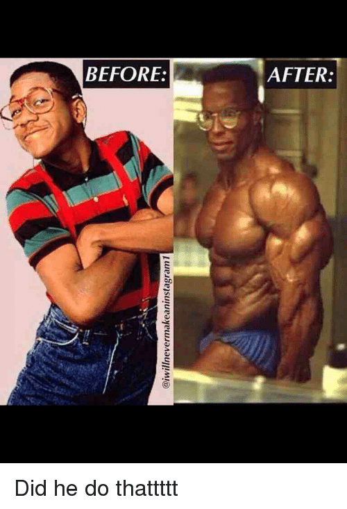 1 Before After Did He Do Thattttt Gym Meme On Sizzle
