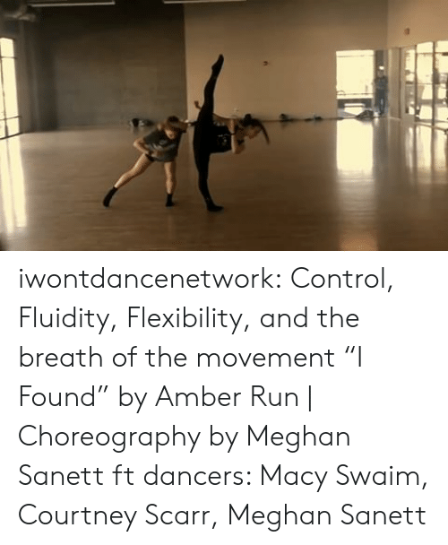 """Choreography: iwontdancenetwork:  Control, Fluidity, Flexibility, and the breath of the movement   """"I Found"""" by Amber Run    Choreography by Meghan Sanett ft dancers: Macy Swaim, Courtney Scarr, Meghan Sanett"""