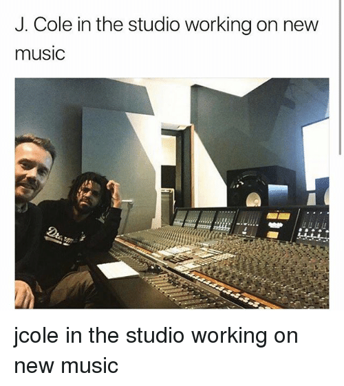 J. Cole, Memes, and Music: J. Cole in the studio working on new  music jcole in the studio working on new music