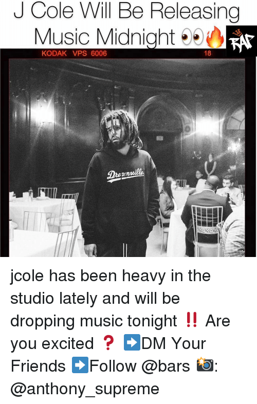 J. Cole: J Cole Will Be Releasing  Music Midnight  18  KODAK VPS 6006 jcole has been heavy in the studio lately and will be dropping music tonight ‼️ Are you excited ❓ ➡️DM Your Friends ➡️Follow @bars 📸: @anthony_supreme