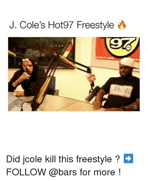 coles: J. Cole's Hot97 Freestyle  RRARRI Did jcole kill this freestyle ? ➡️FOLLOW @bars for more !
