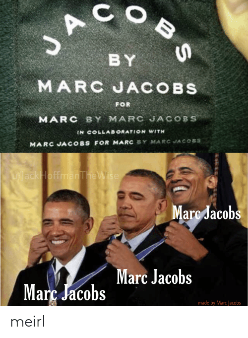 marc: JA  BY  MARC JACOBS  FOR  MARC BY MARC JACOBS  IN COLLAB ORATION WITH  MARC JACOBS FOR MARC SY MARC JACOBS  UackHoffmanTheWise  Marc Jacobs  Marc Jacobs  Març Jacobs  made by Marc Jacobs  BS meirl
