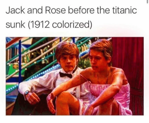 Titanic, Rose, and Dank Memes: Jack and Rose before the titanic  sunk (1912 colorized