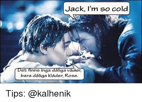 jack im so cold et finns inga aliga vader bara 10636021 🔥 25 best memes about im so cold im so cold memes,Im So Cold Meme