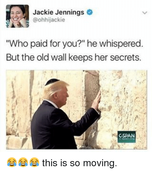 """Jennings: Jackie Jennings  ohhijackie  """"Who paid for you?"""" he whispered.  But the old wall keeps her secrets.  CSPAN 😂😂😂 this is so moving."""