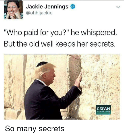 """Jennings: Jackie Jennings  @ohhijackie  """"Who paid for you?"""" he whispered  But the old wall keeps her secrets  CSPAN  -opan.org So many secrets"""
