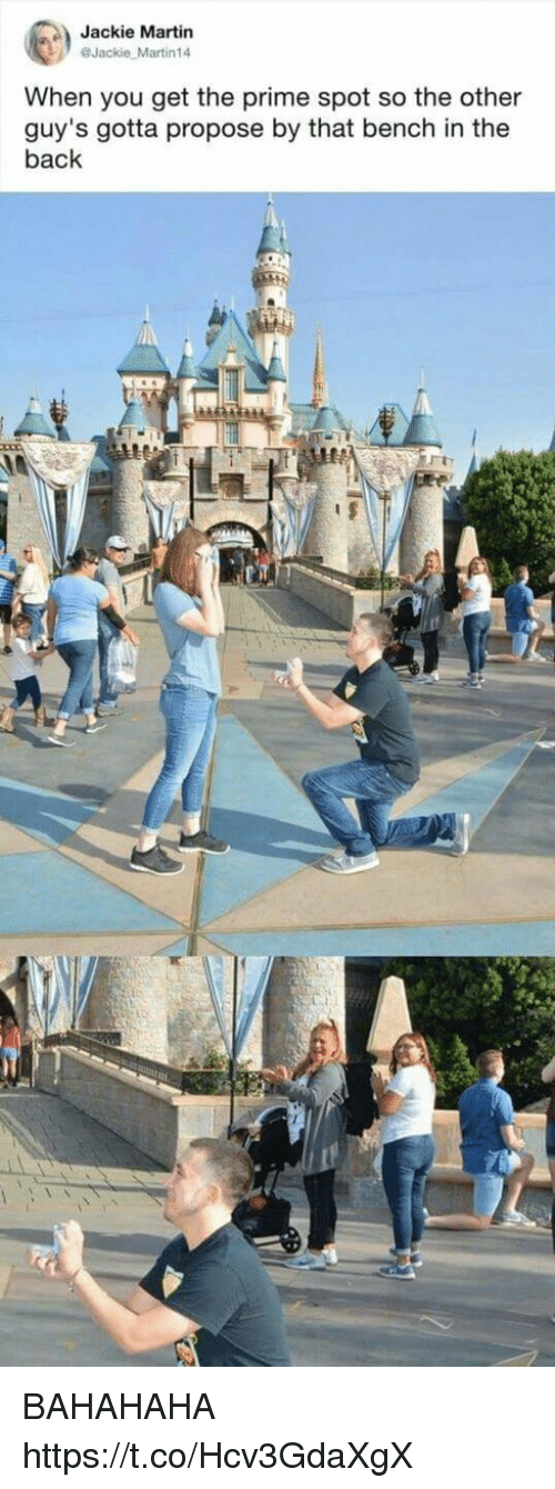 Bahahaha: Jackie Martin  @Jackie Martin14  When you get the prime spot so the other  guy's gotta propose by that bench in the  back  0 BAHAHAHA https://t.co/Hcv3GdaXgX