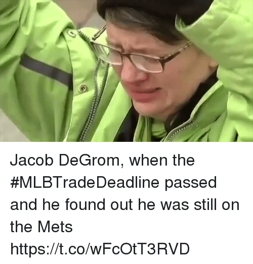 Mets: Jacob DeGrom, when the #MLBTradeDeadline passed and he found out he was still on the Mets https://t.co/wFcOtT3RVD