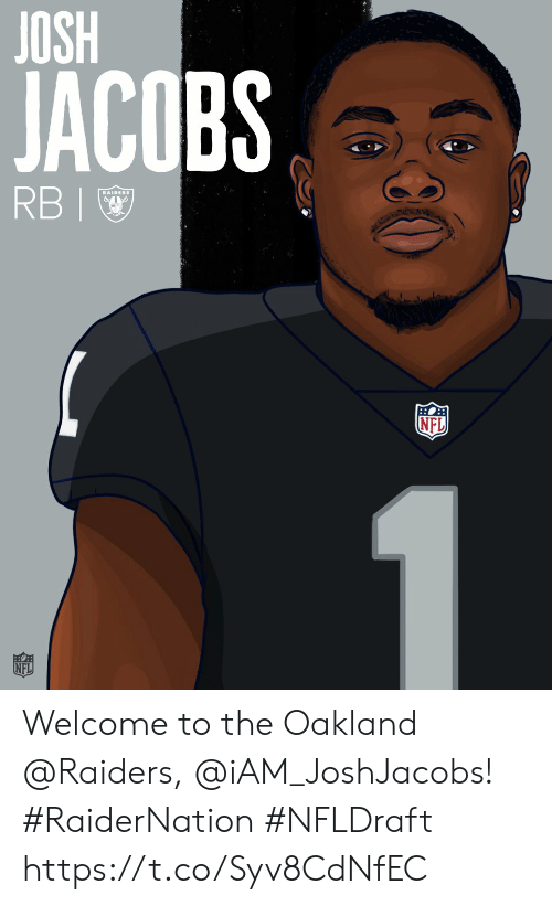 Oakland Raiders: JACOBS  RBI  NFL  NFL Welcome to the Oakland @Raiders, @iAM_JoshJacobs! #RaiderNation  #NFLDraft https://t.co/Syv8CdNfEC