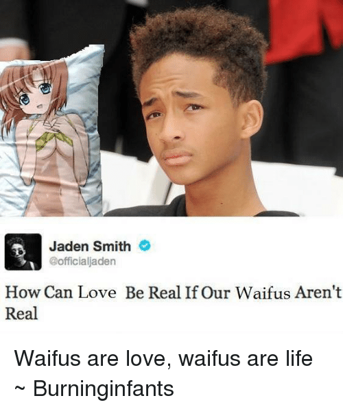 Jaden Smith How Can Love Be Real Ifour Waifus Aren't Real ...