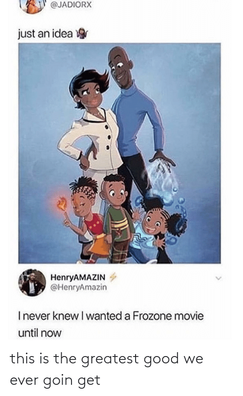 Frozone: @JADIORX  just an idea  HenryAMAZIN  @HenryAmazin  Inever knew I wanted a Frozone movie  until now this is the greatest good we ever goin get