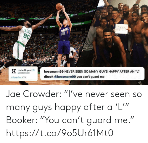 "Jae Crowder: Jae Crowder: ""I've never seen so many guys happy after a 'L'""  Booker: ""You can't guard me."" https://t.co/9o5Ur61Mt0"