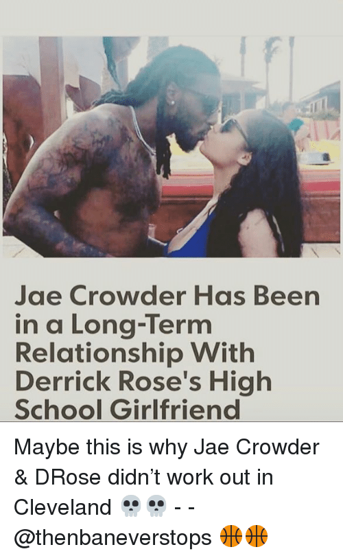 Jae Crowder: Jae Crowder Has Been  in a Long-Term  Relationship Witlh  Derrick Rose's High  School Girlfriend Maybe this is why Jae Crowder & DRose didn't work out in Cleveland 💀💀 - - @thenbaneverstops 🏀🏀