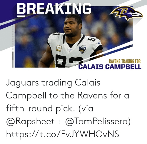 Ravens: Jaguars trading Calais Campbell to the Ravens for a fifth-round pick. (via @Rapsheet + @TomPelissero) https://t.co/FvJYWHOvNS