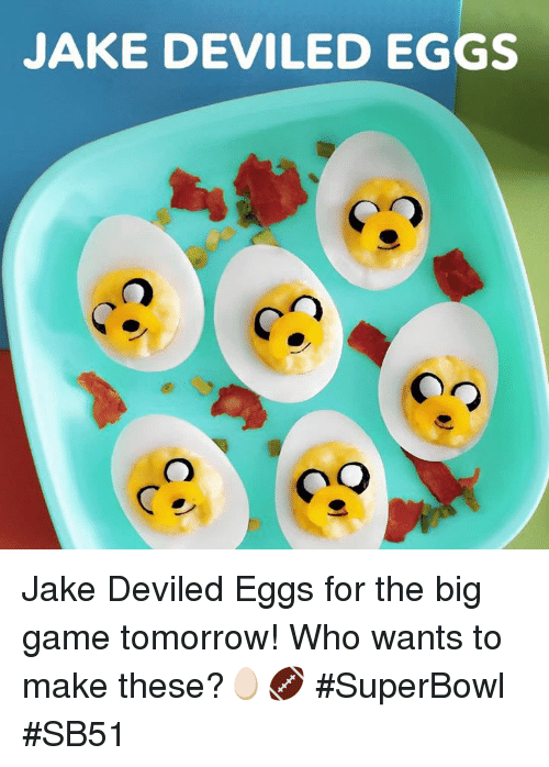 the big game: JAKE DEVILED EGGS Jake Deviled Eggs for the big game tomorrow! Who wants to make these?🥚🏈 #SuperBowl #SB51
