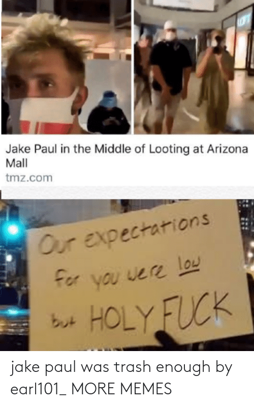 paul: jake paul was trash enough by earl101_ MORE MEMES