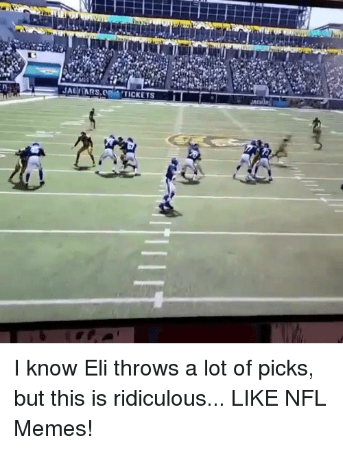 NFL: JALI TARS OR TITICKETS I know Eli throws a lot of picks, but this is ridiculous... LIKE NFL Memes!