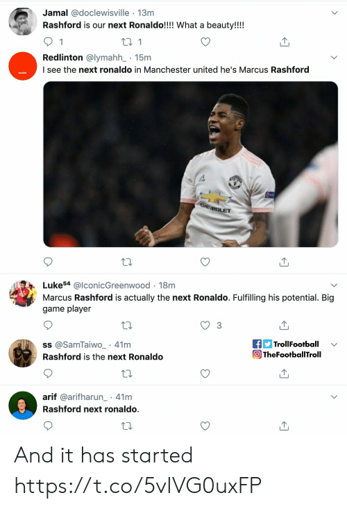 Memes, Manchester United, and Game: Jamal @doclewisville 13m  Rashford is our next Ronaldo!!!! What a beauty!!!!  1  t 1  Redlinton @lymahh_ 15m  I see the next ronaldo in Manchester united he's Marcus Rashford  CHE ROLET  Luke54 @lconicGreenwood 18m  Marcus Rashford is actually the next Ronaldo. Fulfilling his potential. Big  game player  fTrollFootball  TheFootballTroll  ss @SamTaiwO_ 41m  Rashford is the next Ronaldo  arif @arifharun 41m  .  Rashford next ronaldo. And it has started https://t.co/5vIVG0uxFP
