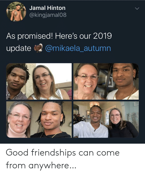 jamal: Jamal Hinton  @kingjamal08  As promised! Here's our 2019  update  @mikaela_autumn Good friendships can come from anywhere…