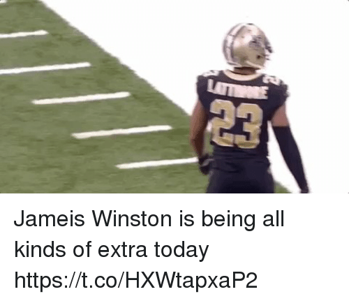 jameis: Jameis Winston is being all kinds of extra today  https://t.co/HXWtapxaP2