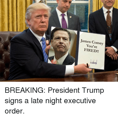 James Comey Youre Fired 13607426