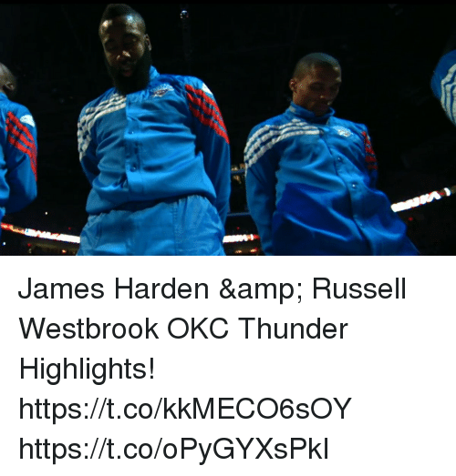 James Harden, Memes, and Russell Westbrook: James Harden & Russell Westbrook OKC Thunder Highlights! https://t.co/kkMECO6sOY https://t.co/oPyGYXsPkI