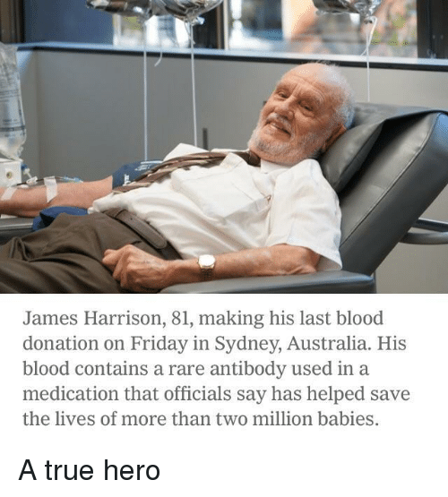 Million Babies: James Harrison, 81, making his last blood  donation on Friday in Sydney, Australia. His  blood contains a rare antibody used in a  medication that officials say has helped save  the lives of more than two million babies A true hero