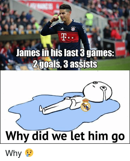 Memes, Games, and 🤖: James in his last 3 games:  2g0als, 3 assists  Why did we let him go Why 😢