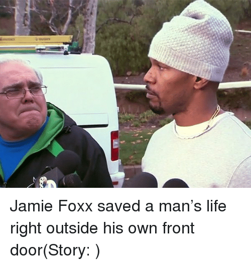 jamie foxx life and outsiders jamie foxx saved a man s life right