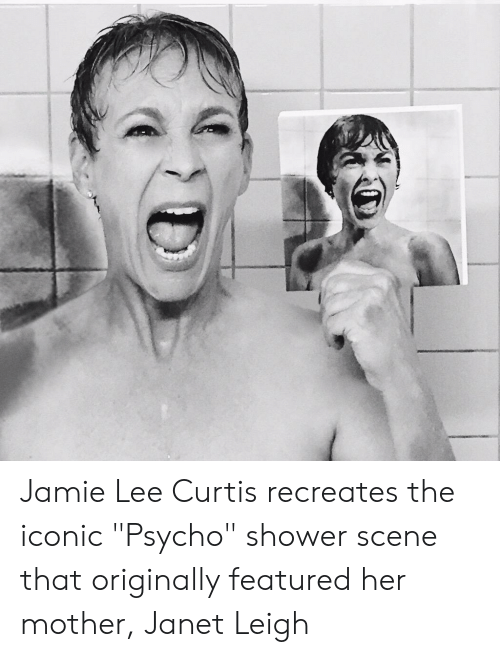 """Jamie Lee Curtis: Jamie Lee Curtis recreates the iconic """"Psycho"""" shower scene that originally featured her mother, Janet Leigh"""
