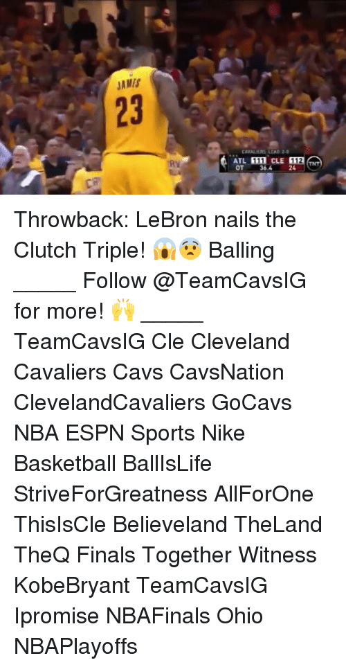 Basketball, Cavs, and Cleveland Cavaliers: JAMS  CAVALIERS LEAD  ATL  CLE  OT 36,4 Throwback: LeBron nails the Clutch Triple! 😱😨 Balling _____ Follow @TeamCavsIG for more! 🙌 _____ TeamCavsIG Cle Cleveland Cavaliers Cavs CavsNation ClevelandCavaliers GoCavs NBA ESPN Sports Nike Basketball BallIsLife StriveForGreatness AllForOne ThisIsCle Believeland TheLand TheQ Finals Together Witness KobeBryant TeamCavsIG Ipromise NBAFinals Ohio NBAPlayoffs